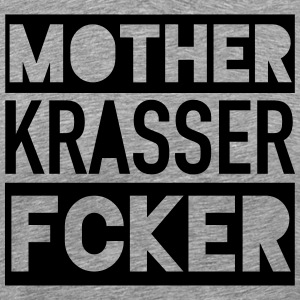 mother krasser fcker - Männer Premium T-Shirt