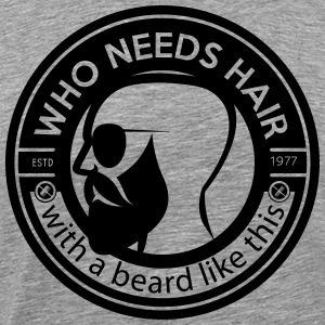 Who needs hair with a beard like this - Men's Premium T-Shirt