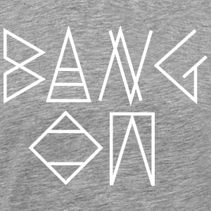 Bang On - Herre premium T-shirt