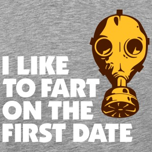I Like To Fart On The First Date. - Men's Premium T-Shirt