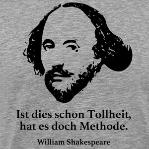 Shakespeare Niettemin is dit waanzin, nog is er - Mannen Premium T-shirt