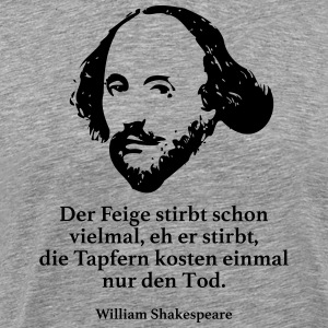 Shakespeare: The fig dies many times, eh - Men's Premium T-Shirt