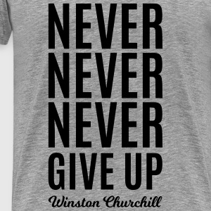Never Give Up - Camiseta premium hombre