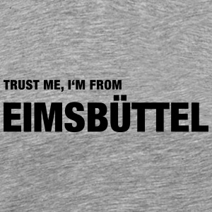 Trust me, I'm from Eimsbüttel - Men's Premium T-Shirt