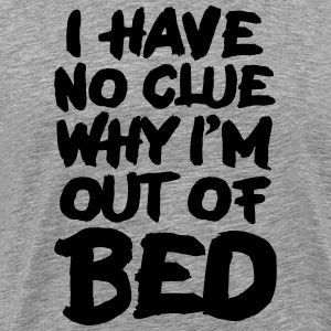 Out of bed - Men's Premium T-Shirt