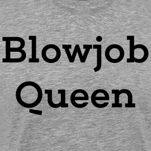 Blowjob Queen - Männer Premium T-Shirt