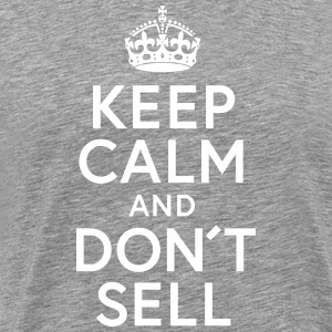 Keep Calm and Dont sell - Männer Premium T-Shirt