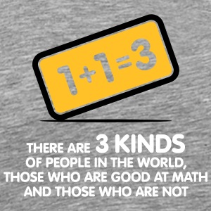 3 Kinds Of People,Those Are Good In Math And Not - Men's Premium T-Shirt