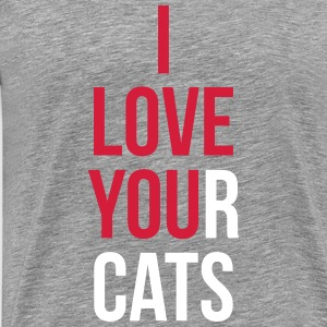 I Love your Cats - Men's Premium T-Shirt