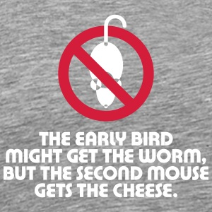 The Second Mouse Gets The Cheese. - Men's Premium T-Shirt