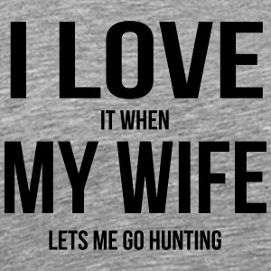 My wife lets me go hunting - Men's Premium T-Shirt