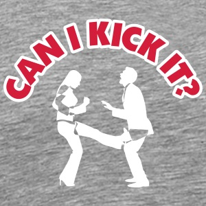 Can I Kick You In The Balls? - Men's Premium T-Shirt