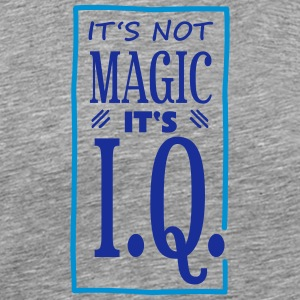 It's not magic it's I.Q. - Men's Premium T-Shirt