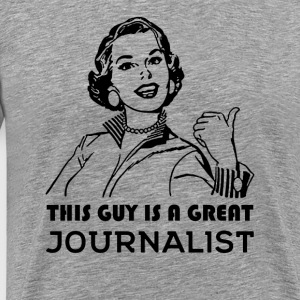 Journalist. Gifts for journalists. Color choice - Men's Premium T-Shirt