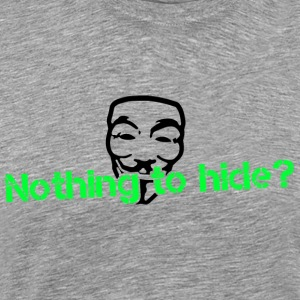 Nothing to hide? Anonymous - Männer Premium T-Shirt