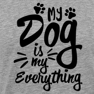 my dog is my everything - Männer Premium T-Shirt