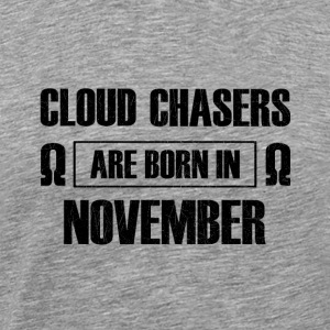 Cloud chasers are born in november - birthday - Men's Premium T-Shirt