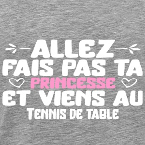 Princesse au Tennis de table cadeau - T-shirt Premium Homme