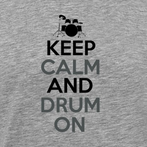 Keep Calm and Drum On - Drummer Passion - Premium T-skjorte for menn