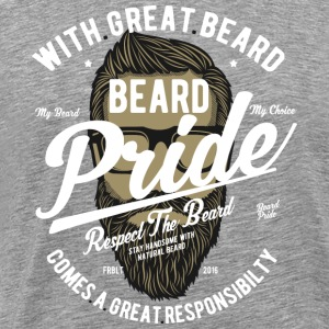 Beard Pride. With a great beard everything will be fine! - Men's Premium T-Shirt