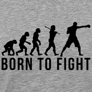 BORN TO FIGHT - Men's Premium T-Shirt