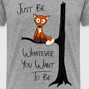 little fox like owl, be yourself cool gift - Men's Premium T-Shirt
