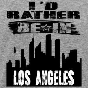 Gift Id rather be in Los Angeles - Men's Premium T-Shirt