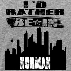Gift Id rather be in Norman - Men's Premium T-Shirt