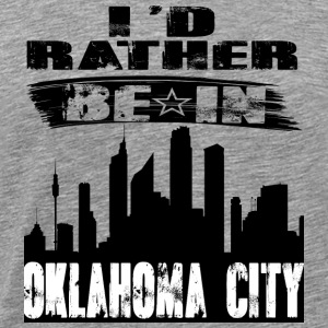 Geschenk Id rather be in Oklahoma City - Männer Premium T-Shirt