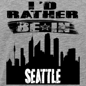 Geschenk Id rather be in Seattle - Männer Premium T-Shirt