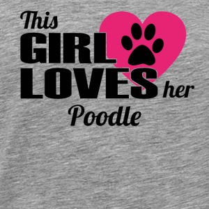 DOG THIS GIRL LOVES GIFTS Poodle - Men's Premium T-Shirt