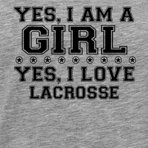 yes gift on a girl love bday gift LACROSSE - Men's Premium T-Shirt