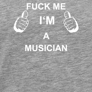 TRUST FUCK ME IN THE MUSICIAN - Men's Premium T-Shirt