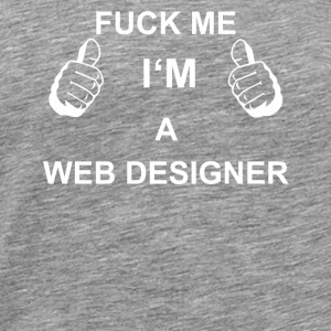 TRUST FUCK ME IN THE WEB DESIGNER - Men's Premium T-Shirt