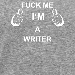 TRUST FUCK ME IN THE WRITER - Men's Premium T-Shirt
