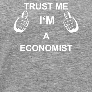 TRUST ME IN ECONOMIST - Men's Premium T-Shirt
