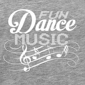 FUN, DANCE, MUSIC White - Männer Premium T-Shirt