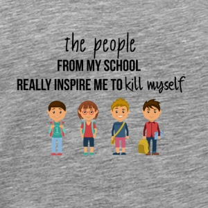 The people from my school really inspire me - Men's Premium T-Shirt