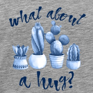what about a hug? - Men's Premium T-Shirt