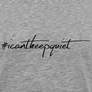 #Icantkeepquiet statement - Men's Premium T-Shirt