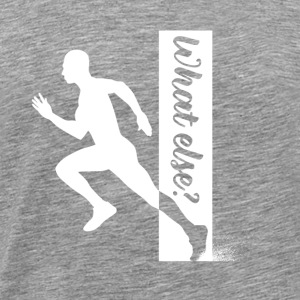 Running what else? - Männer Premium T-Shirt