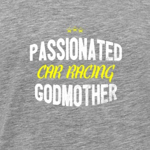 Distressed - PASSIONATED CAR RACING GODMOTHER - Männer Premium T-Shirt