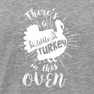 Little Turkey Oven Little turkey in the oven Thanks - Men's Premium T-Shirt