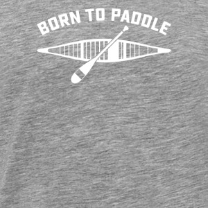 Born Paddle - Men's Premium T-Shirt