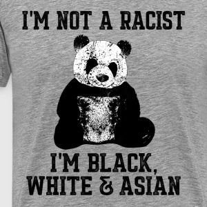 Panda - I * m not a racist - Men's Premium T-Shirt