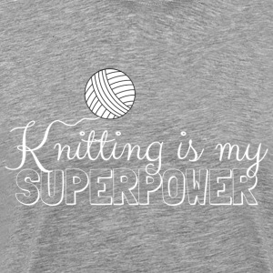 Knitting Is My Superpower - Miesten premium t-paita