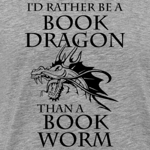I'd Rather Be A Book Dragon Than A Book Worm - Männer Premium T-Shirt