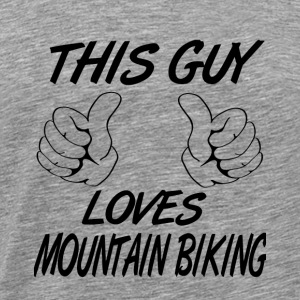 This Guy Loves MOUNTAIN BIKING - Männer Premium T-Shirt