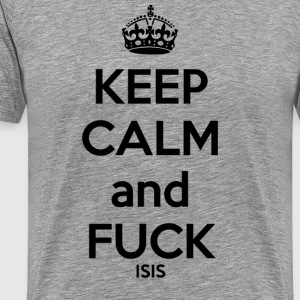 Keep calm and F * ck ISIS - Men's Premium T-Shirt