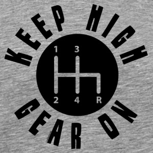 11A 16 KEEP HIGH GEAR ON - Men's Premium T-Shirt